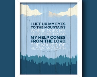 Psalm 121:1-2I Lift Up My Eyes [Bible Verse graphic] – INSTANT DOWNLOAD [5x7, 8x10, 11x14] Digital Print