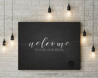 Welcome To Our Love Story LARGE WEDDING SIGN Instant Printable Digital Download 16x20 Chalkboard