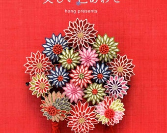 Pretty Color JAPANESE TSUMAMI Fabric Flowers by Hong - Japanese Craft Book