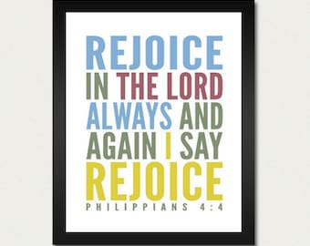 Rejoice in the Lord Always - Bible Print / Scripture Poster / Christian - 8.5x11 Art Print or 13x19 Print - Christian Wall Hanging Decor