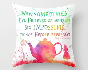 """Alice In Wonderland Throw Pillow Watercolor Art """"Sometimes I've Believed"""" Alice In Wonderland Quote Pillow Nursery Decor Home Decor Gift"""