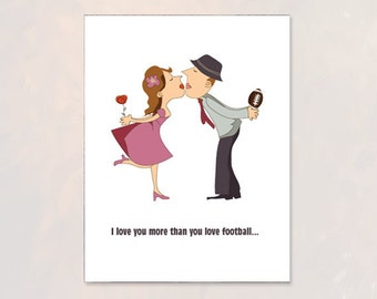 Valentines day card for him / her - I love you more than you love football - Funny Valentine card - kiss