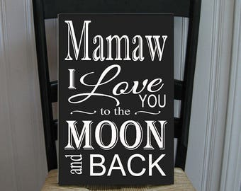 Mamaw I Love You to the Moon and Back Grandmother  Handpainted Wood Sign 16 x 10.5