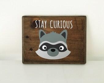 Stay Curious wood sign | Woodlands Nursery | Raccoon sign | Wilderness Nursery