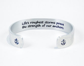"""Encouragement / Awareness / inspirational Gift  - """"Life's roughest storms prove the strength of our anchors."""" 1/2"""" hidden message cuff"""
