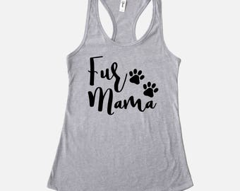 Fur Mama Shirt | Fur Mama Tank | Racerback Tank Top | Dog Mom Shirt | Dog Lover Gift