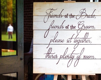 Friends of the Bride, Friends of the Groom, Please Sit Together, There's Plenty of Room - Wooden Sign