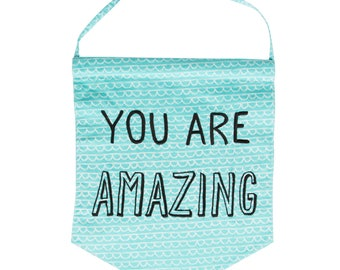 You are Amazing Hanging Bunting Banner Quote