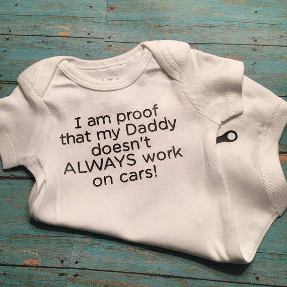 I am proof that my daddy doesnt always work on cars i am proof that my daddy doesnt always work on cars onesie bodysuit funny pregnancy announcement thecheapjerseys Images