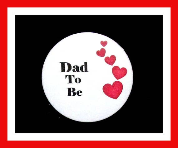 Dad To Be,Baby Shower Favors,Baby Shower Pins,Favor Tags,Pin 2.25""