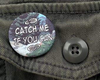"Catch Me If You Can - 1.25"" Button"