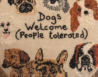 Dog lovers gift, dogs welcome people tolerated, hand embroidered wall hanging, 7 dog breeds, intricately detailed, cute characters