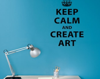 Keep Calm and Create Art Decal - Art Quote Wall Decal - Medium