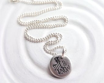 Be Still And Know - Inspirational Jewelry - Personalized Pebble Necklace - Gift for Her - Religious Gift