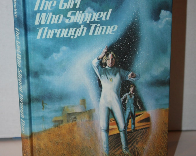 The Girl Who Slipped Through Time by Paula Hendrich 1978 HC Weekly Reader Books