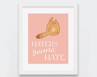 Haters Gonna Hate Cat Art Print, Printable Ginger Cat Art, Peach Art Print, Cat Lovers Gift Idea, Funny Orange Cat Gifts, Instant Download
