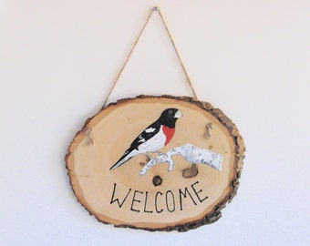 Hand-painted Rose Breasted Grosbeak Wood Welcome Sign on Basswood Slice