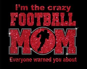 Women's Glitter and Rhinestone Crazy Football Mom Shirt