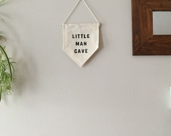 Canvas banner / Quote Banner / Home Decor Wall Sign / Nursery decor / Little Man Cave Sign