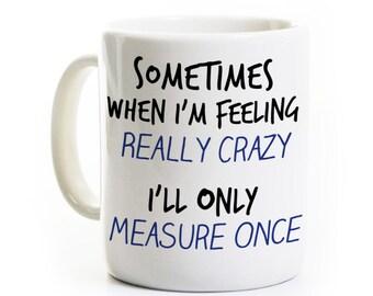 Menuisier ébéniste cadeau une tasse de café - mesure deux fois coupé une fois - drôle de menuiserie ébénisterie humour