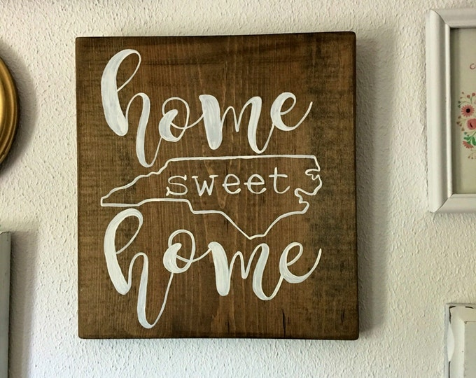 Handpainted Wooden Sign Home Sweet Home North Carolina