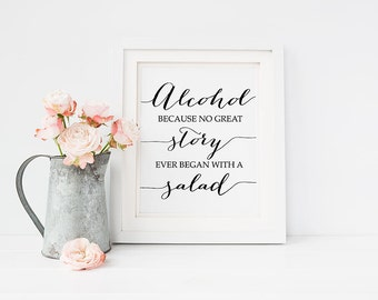 Wedding PRINTABLE Alcohol Because No Great Story Print, Wedding Bar Sign, Wedding Table Signs, Wedding Reception Signage, Wedding Printables
