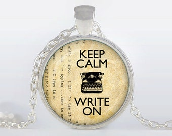 Writer pendant Keep Calm and Write on  necklace Writer jewelry
