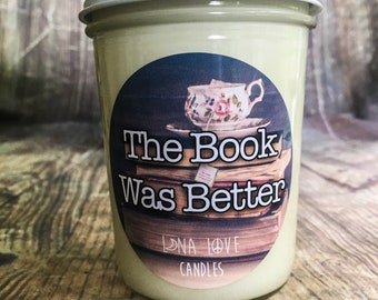 100% Soy The Book Was Better Scented Candle