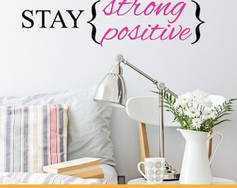 Stay Strong & Positive | Home Office Kitchen Nursery Inspirational Quotes | Removable Wall Decal Sticker | MS126VC