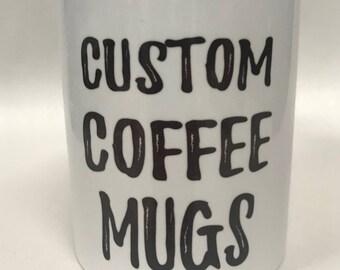Customized coffee mugs - Personalized mugs