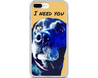 iPhone X Case, iPhone 6/6S, iPhone 7/7+ Cases ,Case iPhone 8/8+ Case, cute dog, I need You gift