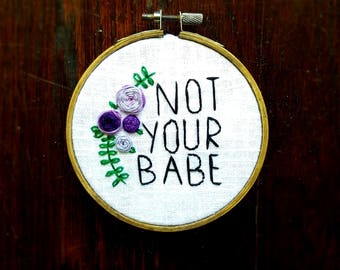 Feminist Not Your Babe floral embroidery wall art