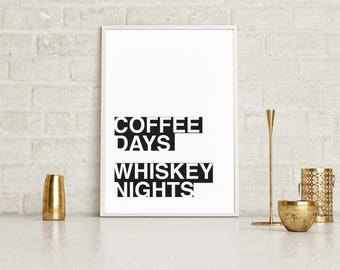 Printed Coffee Day Whiskey Night Wall Art | Modern, Typography Design Illustration, Printed Sign, Home Office Kitchen Decor, Vintage