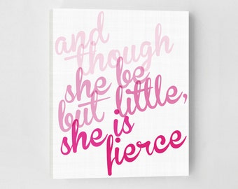 Typography Print, Nursery Art, Pink Girl's Room Wall Art, And Though She Be But Little She Is Fierce, Shakespeare Quote, Canvas Wall Art