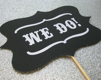 We Do Wedding Sign - Photo Booth Props - Photobooth Props