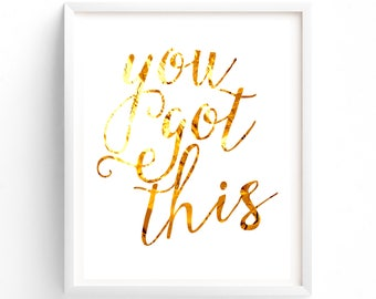 You Got This, Printable, Positive Thinking, Gold Calligraphy, Inspirational, Digital