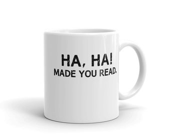 Ha-Ha! Made You Read - Funny Teacher Mug