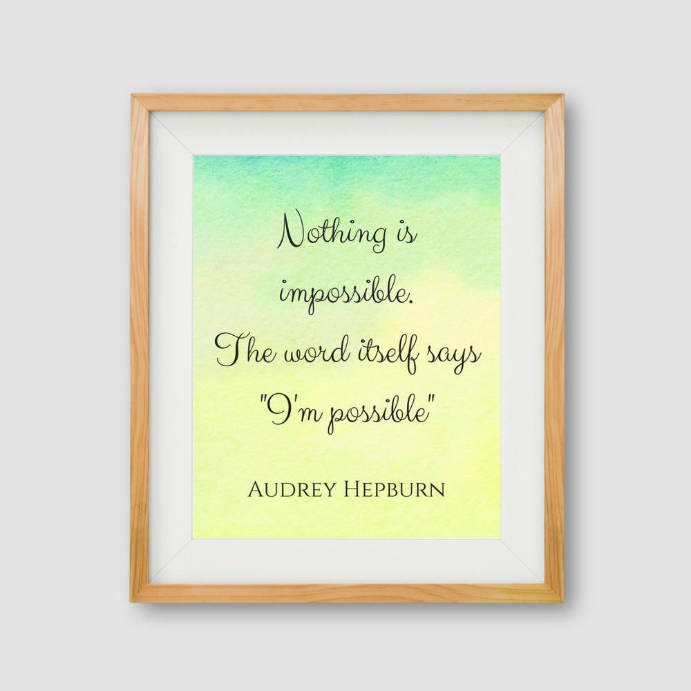 Nothing Is Impossible Printable Motivational PRINT Audrey