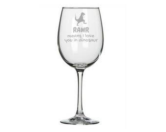 Rawr Means I love you in dinosaur wine glass, Nerdy valentine's gift, Dinosaur Gifts, dinosaur decor, geeky valentine, T-Rex wine glass Rawr