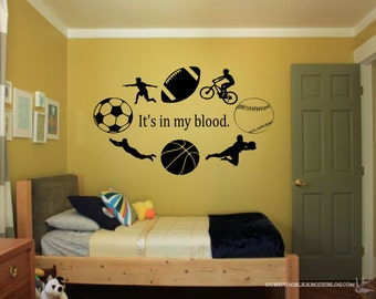 It's in my blood sports wall decal - boys room decor, boys room decal, boys room wall art, sports decor, sports wall decals, gifts for boys