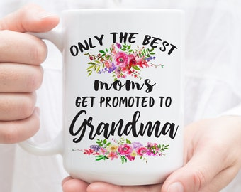 Only the Best Moms get Promoted to Grandma coffee mug. Pregnancy Reveal, New Grandma Gift, Grandparents Mug, Can be any CUSTOM NAME.