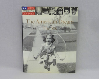 1998 The American Dream: The 50s - Our American Century - Time-Life Books Series - Vintage Illustrated History Book