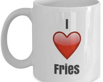 I Love Fries, Fries mug, Fries coffee mug, funny Fries mug, i love Fries mug, Fries gifts, Fries gifts for girls, Fries lover gifts