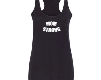 Mom Strong shirt, Mom Strong tank top, Motivational tank top, Women's fitness tank top, raw edge seams