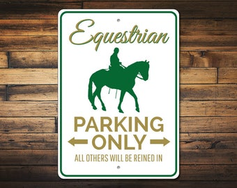 Equestrian Parking Sign, Equestrian Gift, Equestrian Sign, Equestrian Decor, Horse Lover Gift, Horse Owner Sign -Quality Aluminum ENS1010026