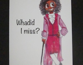Thomas Jefferson From Hamilton Greeting Card Daveed Diggs Whadid I Miss Late Birthday Belated Bday Miss Missing You Romantic Card