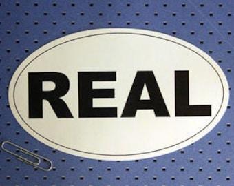 Real Oval Bumper Sticker