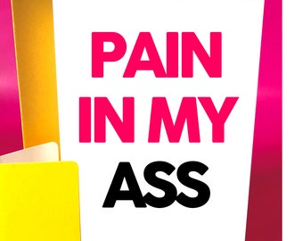 Pain In My Ass greetings card
