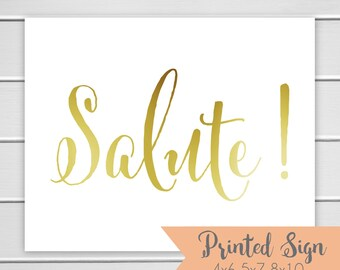 Printed Foiled Salute Sign, Gold Foiled Wedding Sign, Wedding Card Table Sign 4x6 5x7 or 8x10 (S015-CN-F)