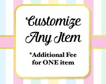 Customize Any One Item, Personalize A Listing, Extra Fee Add-On